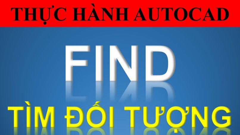 Hướng dẫn sử dụng lệnh find trong Autocad